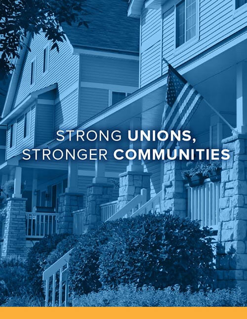 New Report Shows How Strong Unions Create Stronger Communities